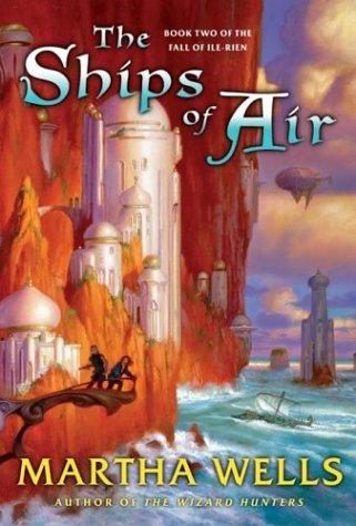 The ships of air by Martha Wells