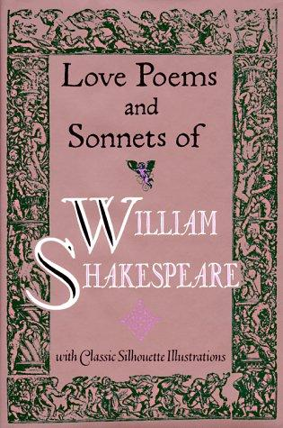 Love poems and sonnets of William Shakespeare.