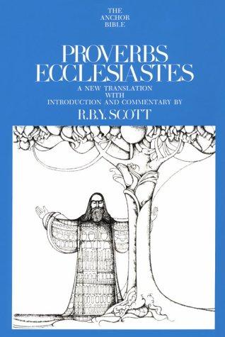 Proverbs and Ecclesiastes by R.B.Y. Scott