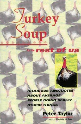 Turkey soup for the rest of us by Peter Taylor