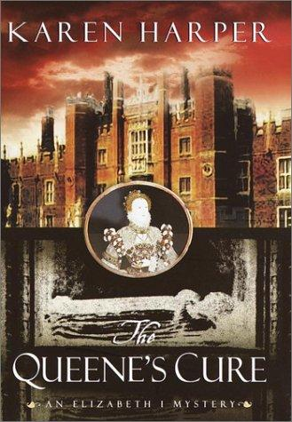 The Queene's Cure (Elizabeth I Mysteries, Book 4)